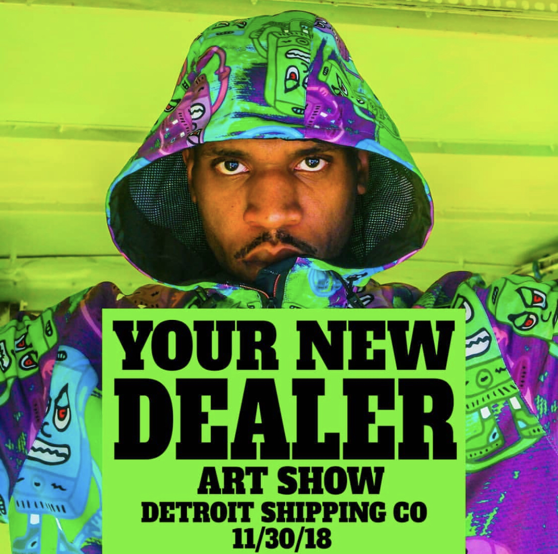 "As Shoot Dope Spot presents a solo art exhibition ""YOUR NEW DEALER"" featuring its founding artist Nutty. Known for electric color and psychedelic illustration, this well- known Detroit artist brings his vibrant vision to life with with an all-encompassing event you don't want to miss! Energetic sounds will be provided by Sheefy Mcfly and Tiptionaires to compliment the lively mix of visual attractions. This event goes from 6:00PM-9:00PM so make sure to stop by for an introduction to ""YOUR NEW DEALER""."
