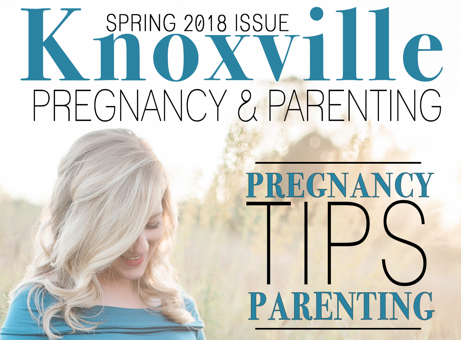 Knoxville Pregnancy & Parenting Magazine - Spring 2018