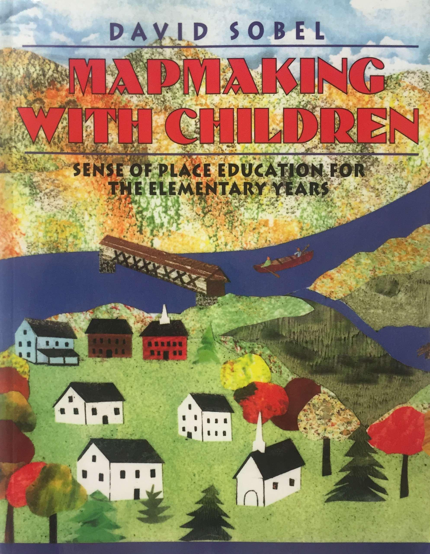 Mapmaking with Children-by David Sobel.jpg