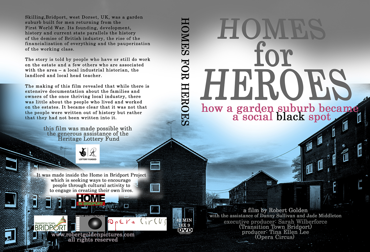 - HOMES FOR HEROES, about a working class estate (projects) in England's Southwest, parallels the history of the British industrial working class through the last 100 years and the results on people's lives today. You can see it here.