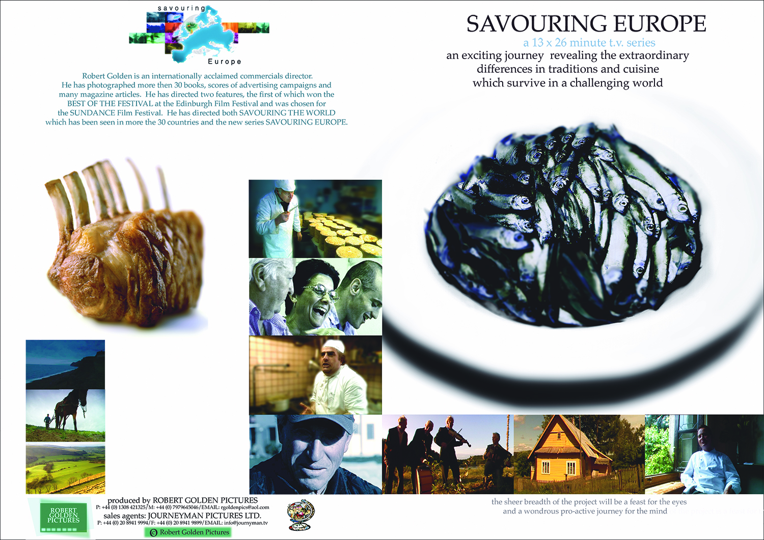 - SAVOURING EUROPE's trailer can be seen here. The films can be see here. Waring: the quality they have been uploaded with is very poor.