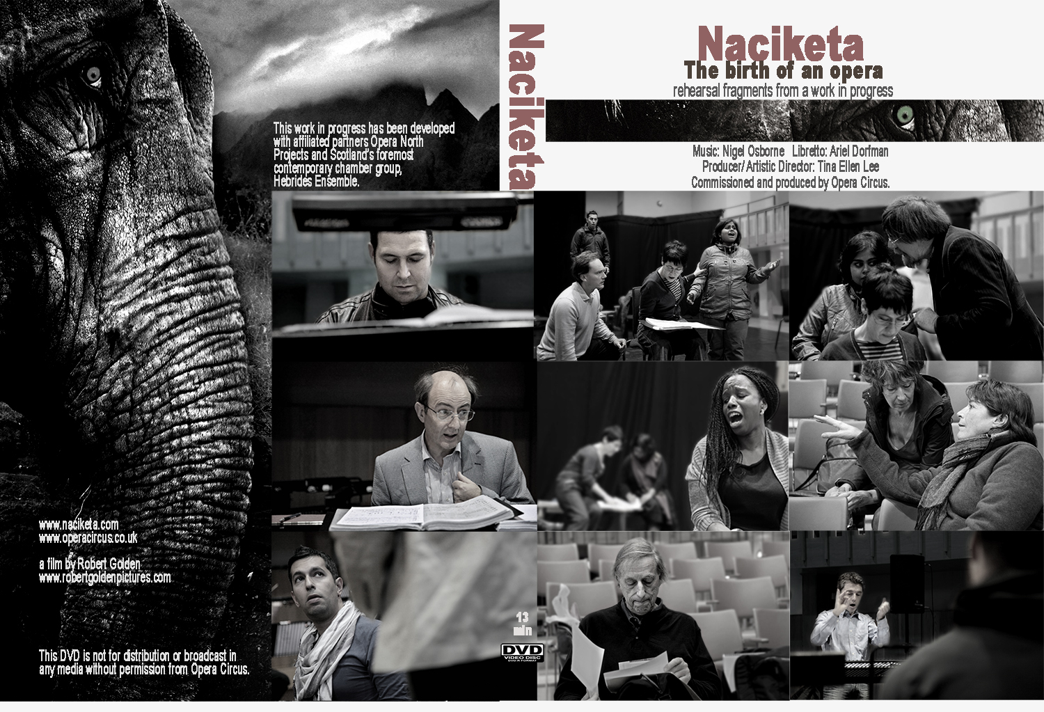- This is a fragment of a documentary about Naciketa that followed the development of this work-in-progress opera for 2 years from London to Leeds to Edinburgh to London's Royal Opera House and then to India.You can see it here.