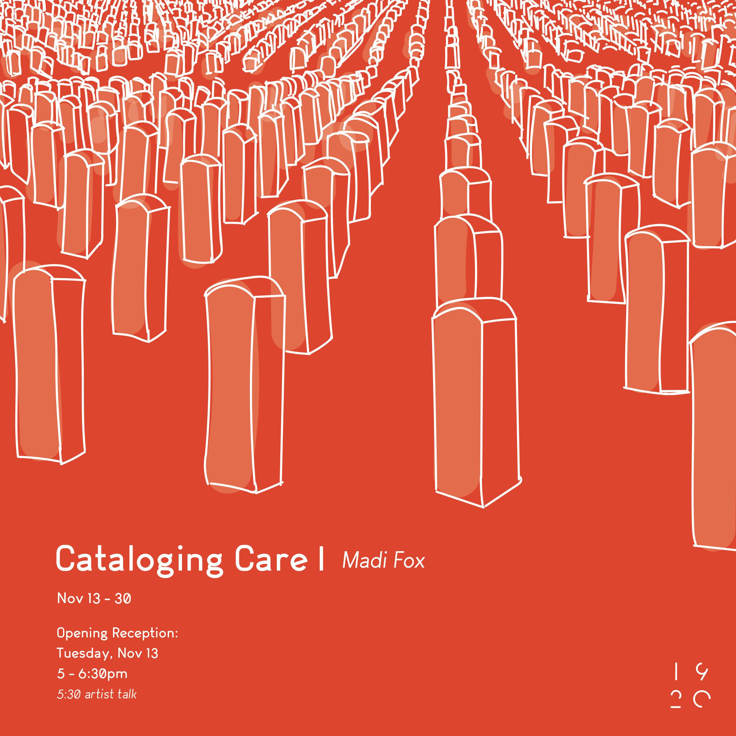 CATALOGING CARE - STUDENT SOLO | MADI FOXNOVEMBER 13 - NOVEMBER 30