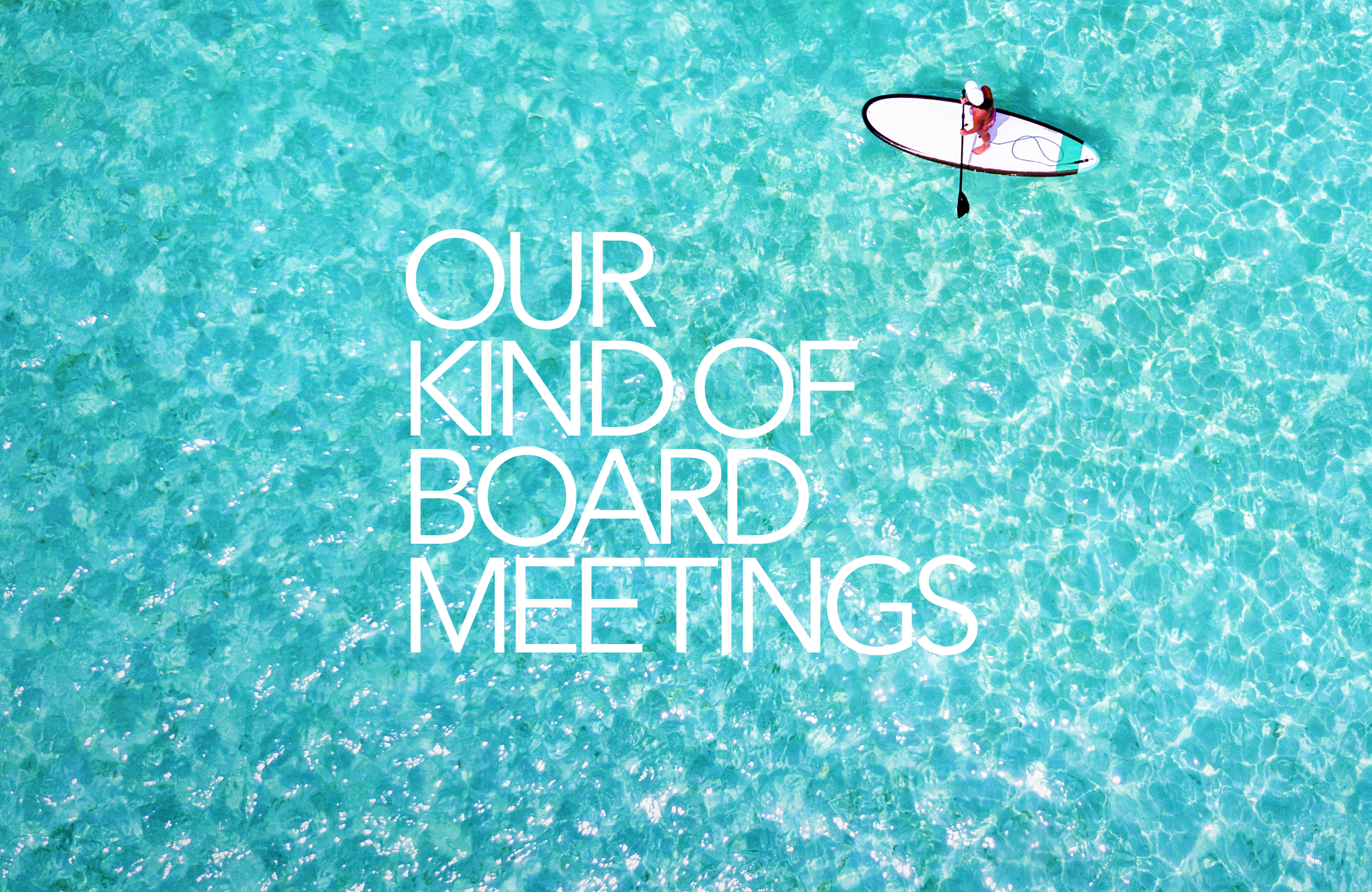 OURKINDOFBOARDMEETINGS.png