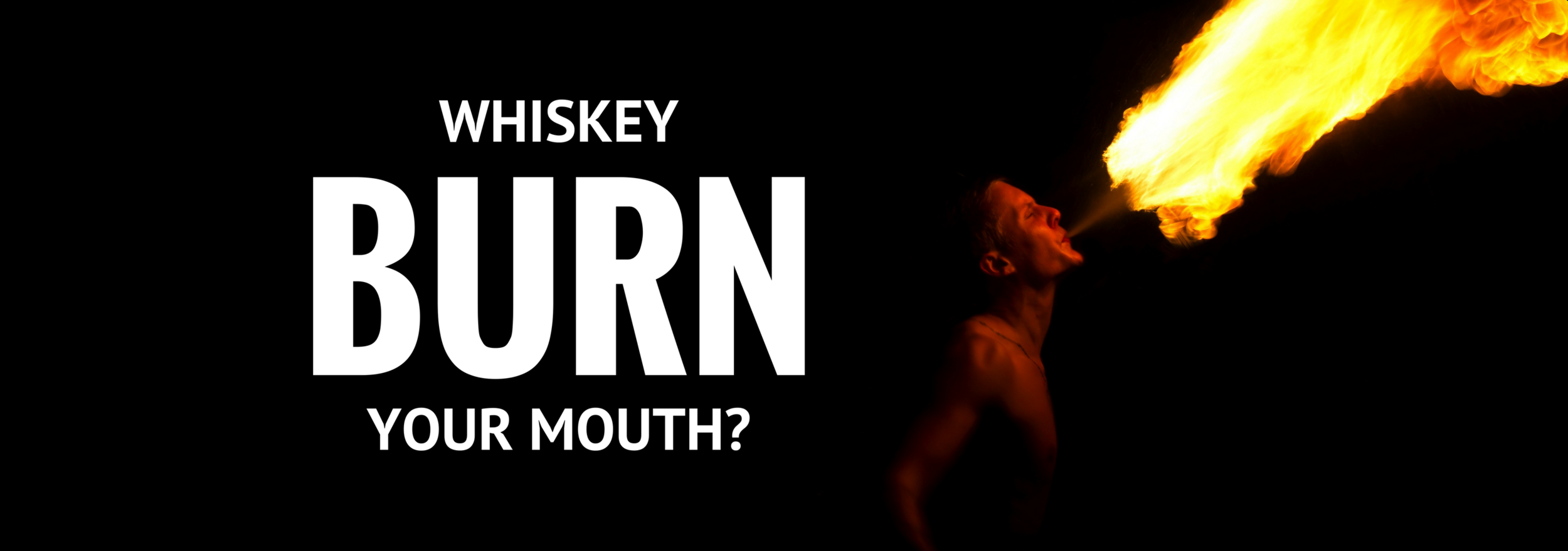 whiskey-burn-your-mouth.png