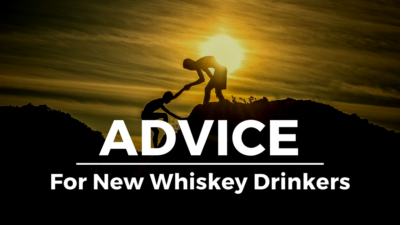 Advice For New Whiskey Drinkers S.png