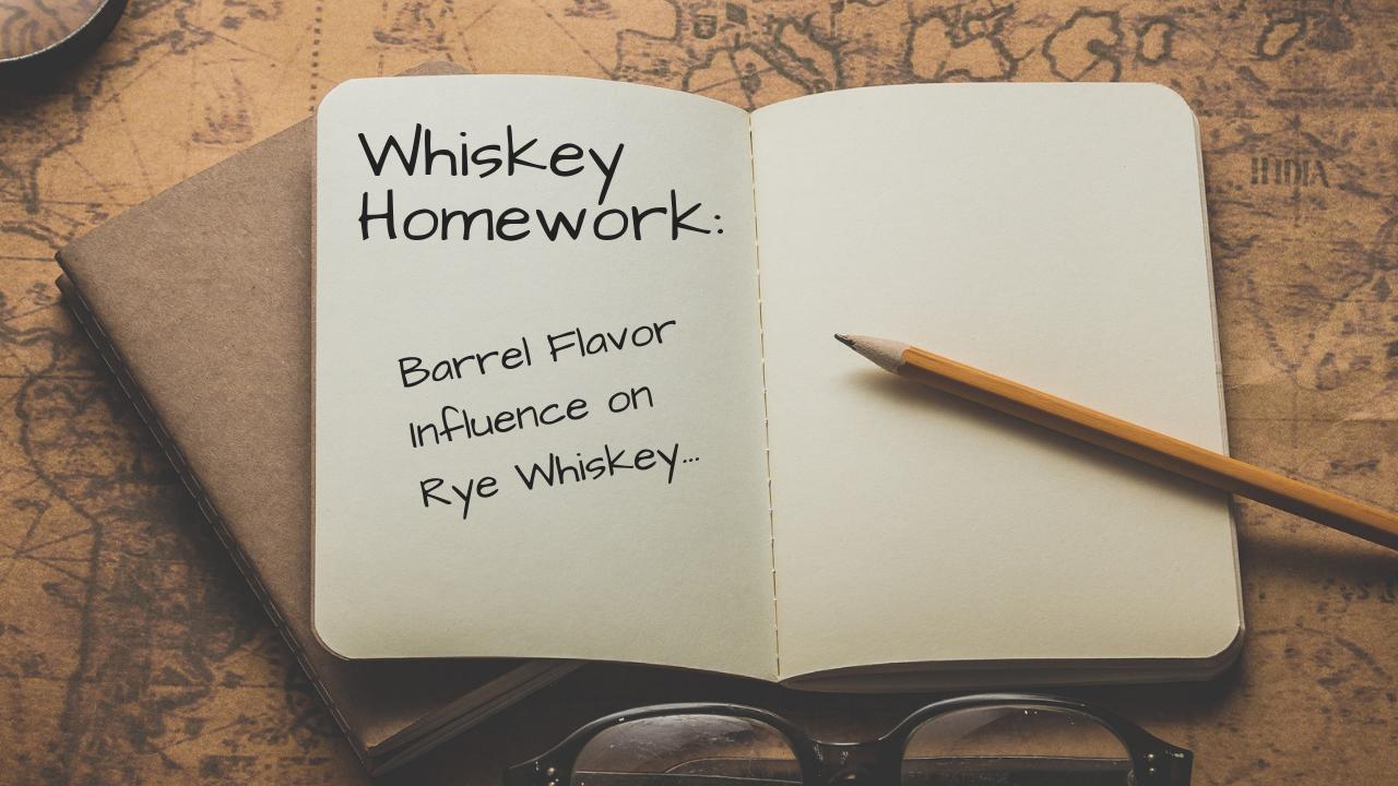 Whiskey Homework Barrel Flavor Influence on Rye Whiskey.png