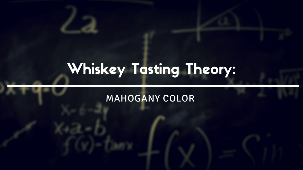 Deductive Whiskey Tasting Theory Mahogany Color S.png