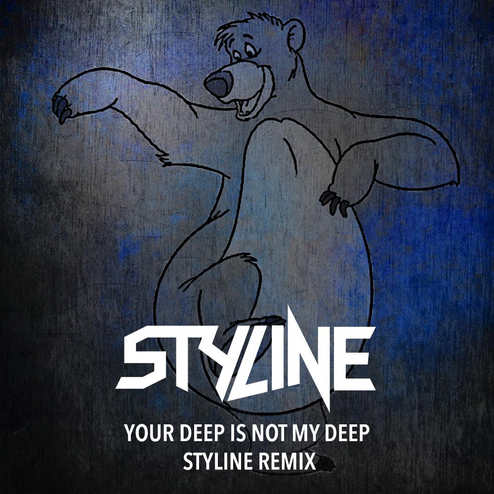 Your Deep Is Not My Deep (Styline Remix).jpg