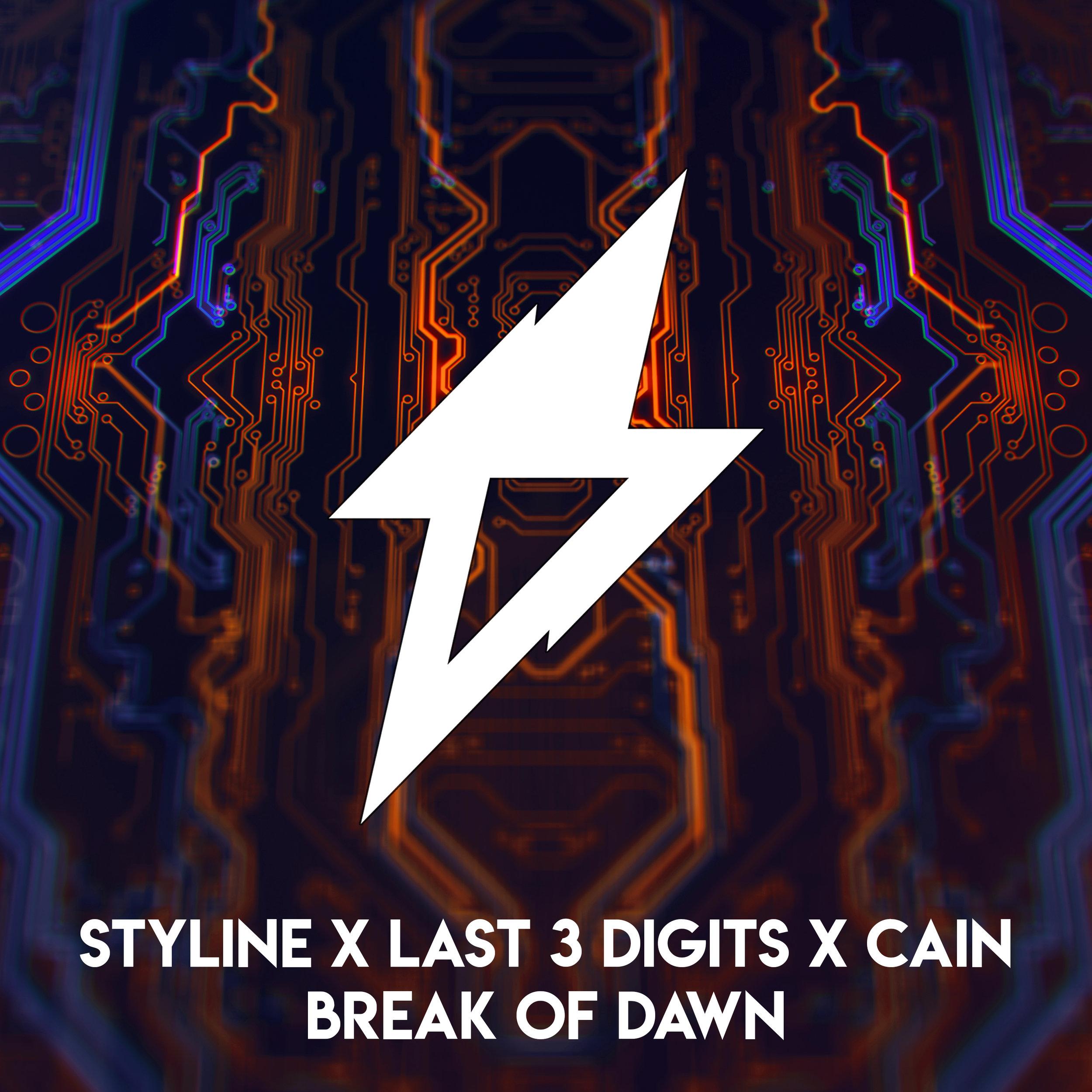 Styline X Last 3 Digits X CAIN - Break Of Dawn