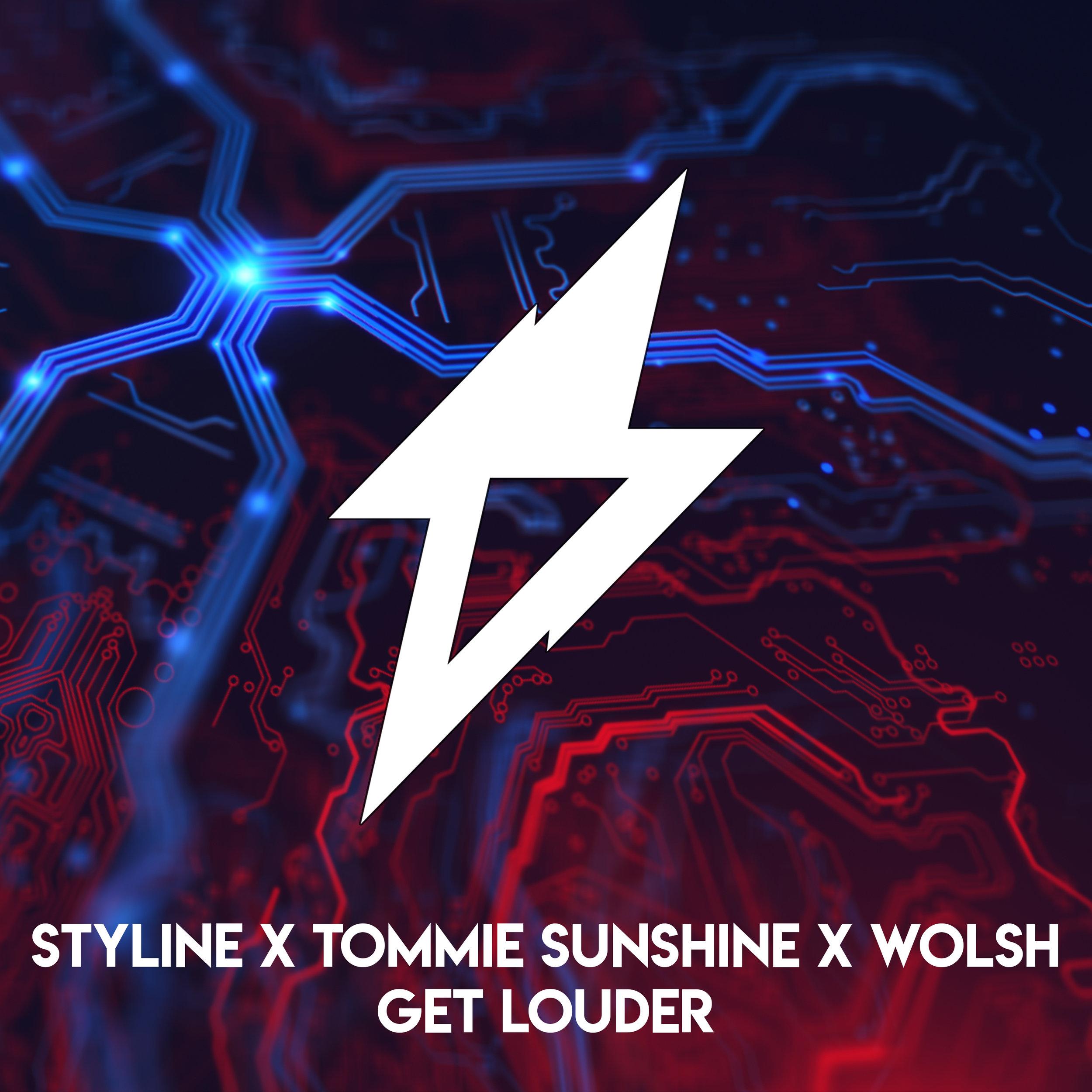 Styline X Tommie Sunshine X Wolsh - Get Louder.jpg