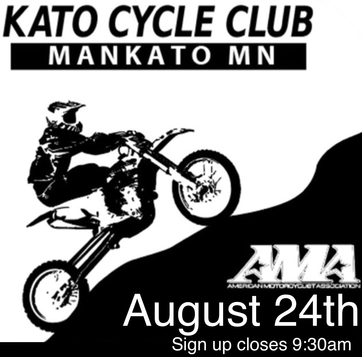 Last chance to Hillclimb at the Kato Cycle Club in 2019. Gates open at 7am sign up closes at 9:30 with first rider going up at 10am! Kato Cycle Club is located 7 miles south of Mankato on state highway 169. Concessions available on site. Admission 10$ kids 12-under and seniors 65+ are free!   http://www.katocycleclub.com/