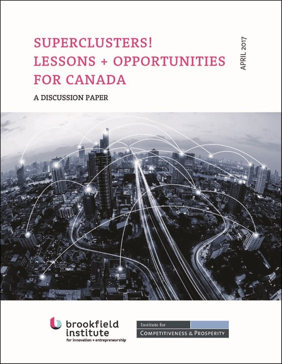 Superclusters! Lessons + Opportunities for Canada - With the Brookfield Institute for Innovation + Entrepreneurship