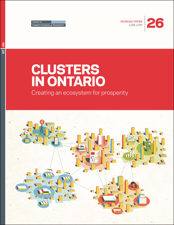 Clusters in Ontario: Creating an Ecosystem for Prosperity -