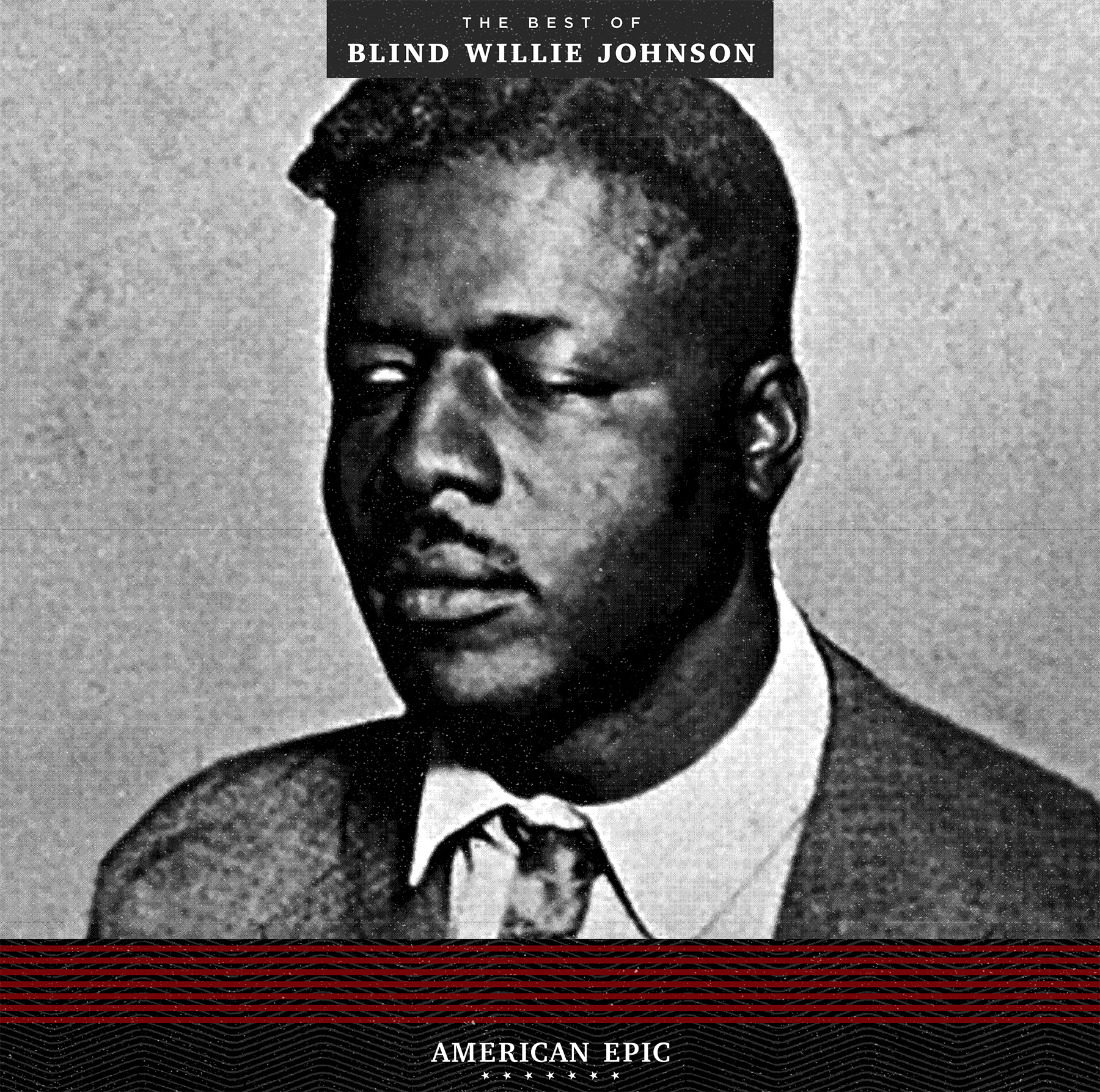American Epic:  The Best of  Blind Willie Johnson -