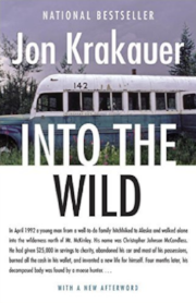 Into The Wild  :  A phenomenal telling of a true story about a young man who was found deceased in Alaska after dropping his prior life completely to live on the road. A great book to put human connection and self discovery into perspective. The literary descriptions of nature in the book seem to awaken the primal itch to get out into the wild and take a hike!   Quickie Movie Review : I watched the film after reading the book and it is surprisingly good. The movie is an accurate portrayal with only a few details left-out. It is cliché in the way that the book is better, but both tell the same story well though their respected medium.