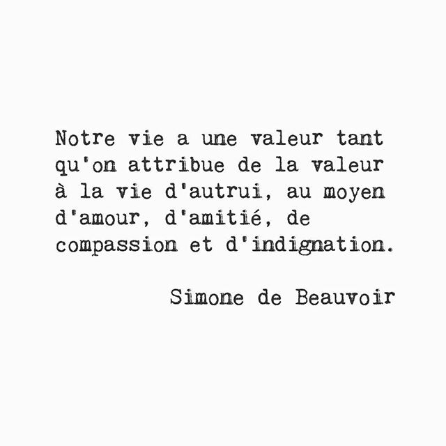 """one's life has value so long as one attributes value to the life of others, by means of love, friendship, compassion and indignation."" simone de beauvoir ⠀⠀⠀⠀⠀⠀⠀⠀⠀ rp @frenchwords #frenchwords #inspiration #love #compassion #friendship #quote #poetry #chooselove #choosecompassion #vegan #veganlife #vegansofig #greenliving #slowliving #consciousculture #sustainablelifestyle"