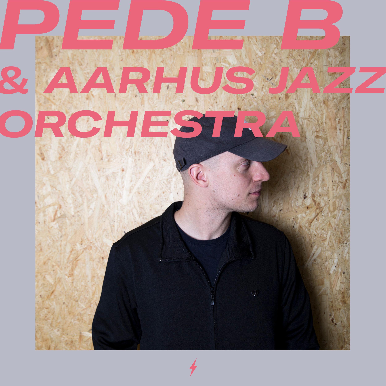 Pede B & Aarhus Jazz Orchestra | Grimfest