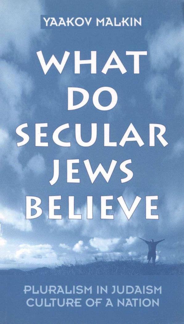 what do secular jews believe - Yaakov Malkin, English, 1998