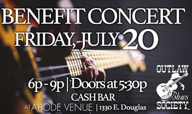 Outlaw Blues Society Benefit Concert - this Friday, July 20th Doors @ 5:30 Show @ 6:00 $10 at the door Cash bar (and plastic) #wichitaconcerts