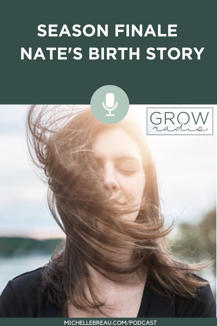 SEASON FINALE - Nate's Birth Story
