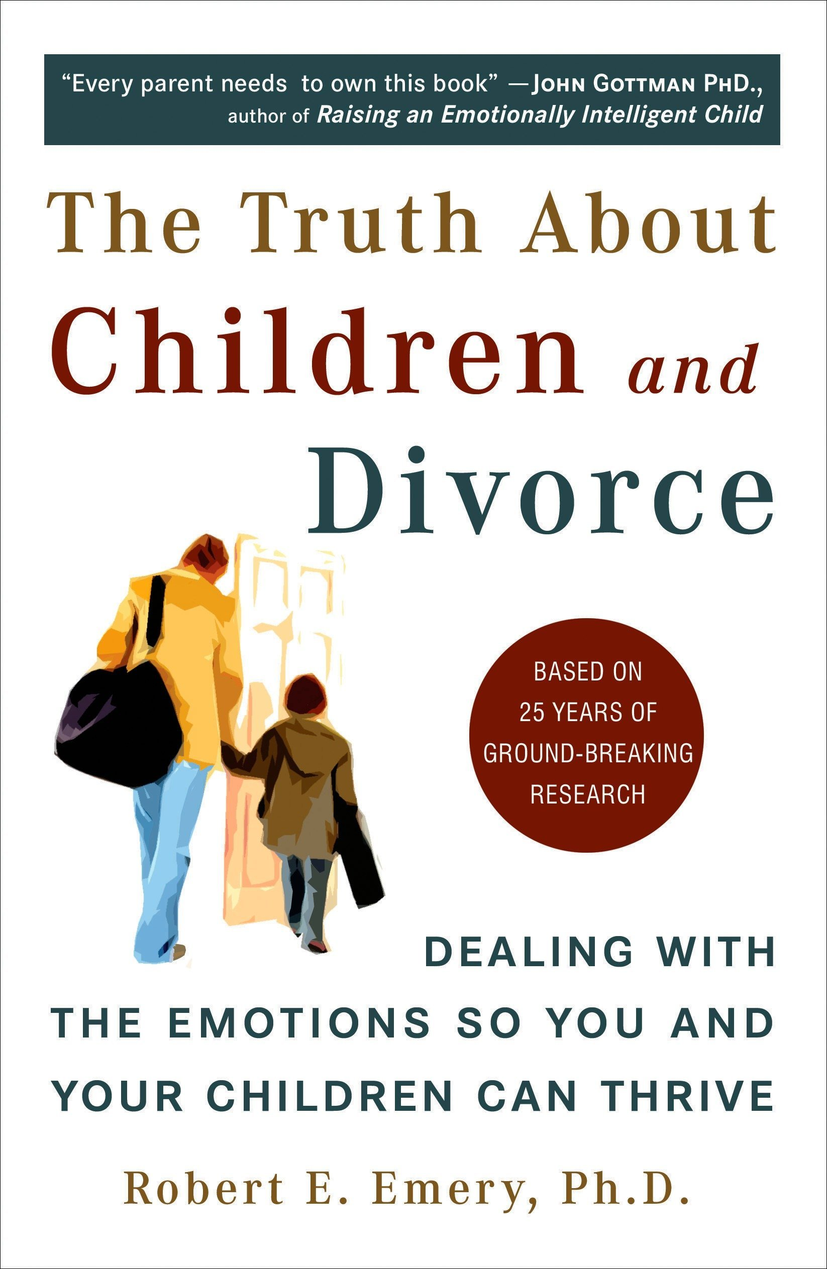 The Truth About Children and Divorce - Robert Emery