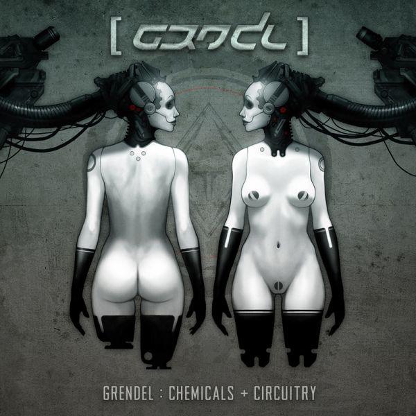 "GRENDEL - ""Chemicals + Circuitry"" [ep]"