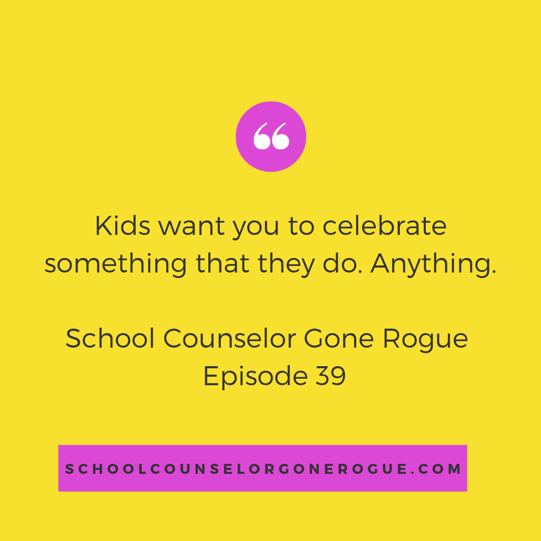 "How often do you celebrate your kiddo?  I'm not talking about a 2 second, ""Great job on the English quiz….OMG what the heck are these 3 missing assignments!!??""    I mean really celebrated?  Check out this week's episode of School Counselor Gone Rogue to discuss the four things teens wish their parents knew about school and how to parent.  Check out School Counselor Gone Rogue on Itunes,Stitcher or Google Play or check out the website and show notes!"