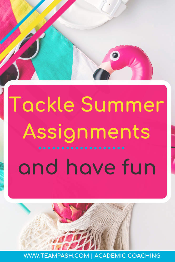 Summer reading assignments are unavoidable. Don't let summer assignments ruin your teens summer! Tackle them and enjoy the summer vacation! Click here for 3 steps to complete your summer assignments.   Marni Pasch -Academic Coach Team- Pasch Academic Coach  Podcast School Counselor Gone Rogue   www.teampasch.com