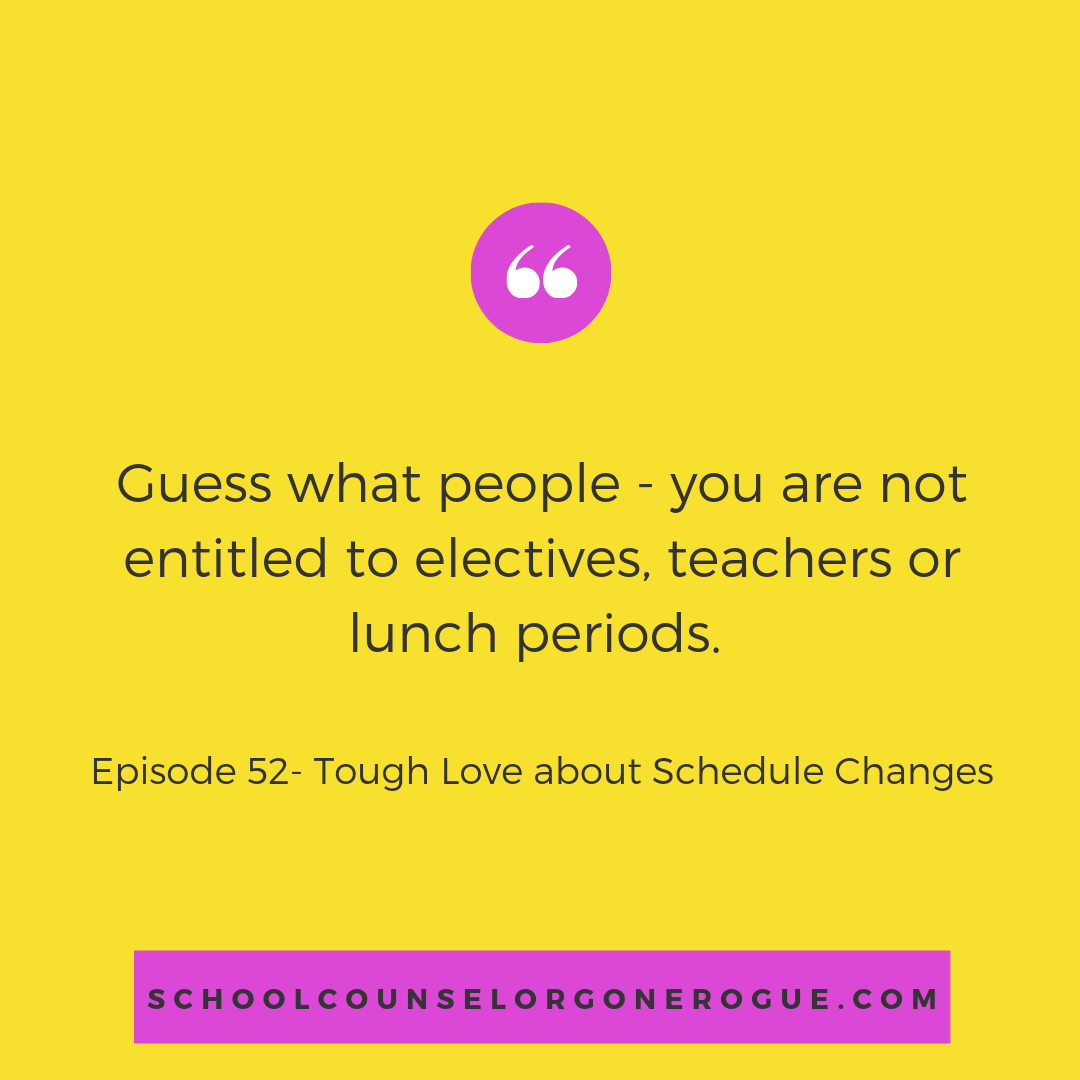 Ready to attack your school counselor with pitchforks over your school schedule? Stop right there!  This week on School Counselor Gone Rogue we are dishing out the tough love about schedule changes!  Listen at www.schoolcounselorgonerogue.com    Click here for this week's episode of School Counselor Gone Rogue and easy tips to thrive in high school.   Marni Pasch - Academic Coach Team - Pasch Academic Coach  Podcast School Counselor Gone Rogue   www.teampasch.com