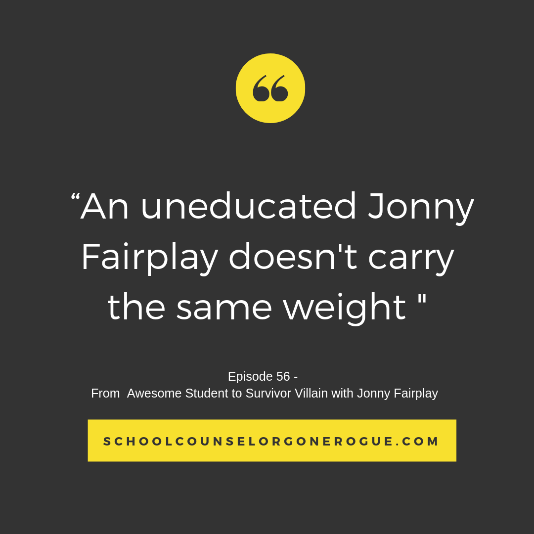 Jonny Fairplay on School Counselor Gone Rogue?? That's right Survivor fans. We are talking with the original bad boy of reality tv, Jonny Fairplay about the path from school age smarty pants to TV's number one villain.   Listen to School Counselor Gone Rogue on your favorite podcast platform! And check out Jonny's Hilarious show Survivor NSFW...which while awesome is not for the little one's ears.   Marni Pasch - Academic Coach Team - Pasch Academic Coach  Podcast School Counselor Gone Rogue   www.teampasch.com