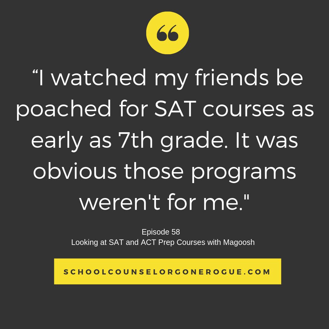Does your kiddo struggle with standardized tests? I felt the test prep programs out there were for kids that were already smart and (at the time) I thought that wasn't me.   But I had a chance to try out a test prep program from a company with a new take on the test prep progress and holy schomokles they helped me understand math.   Listen to my take on SAT prep course and @Magoosh this week on School Counselor Gone Rogue.   Marni Pasch - Academic Coach Team - Pasch Academic Coach  Podcast School Counselor Gone Rogue   www.teampasch.com