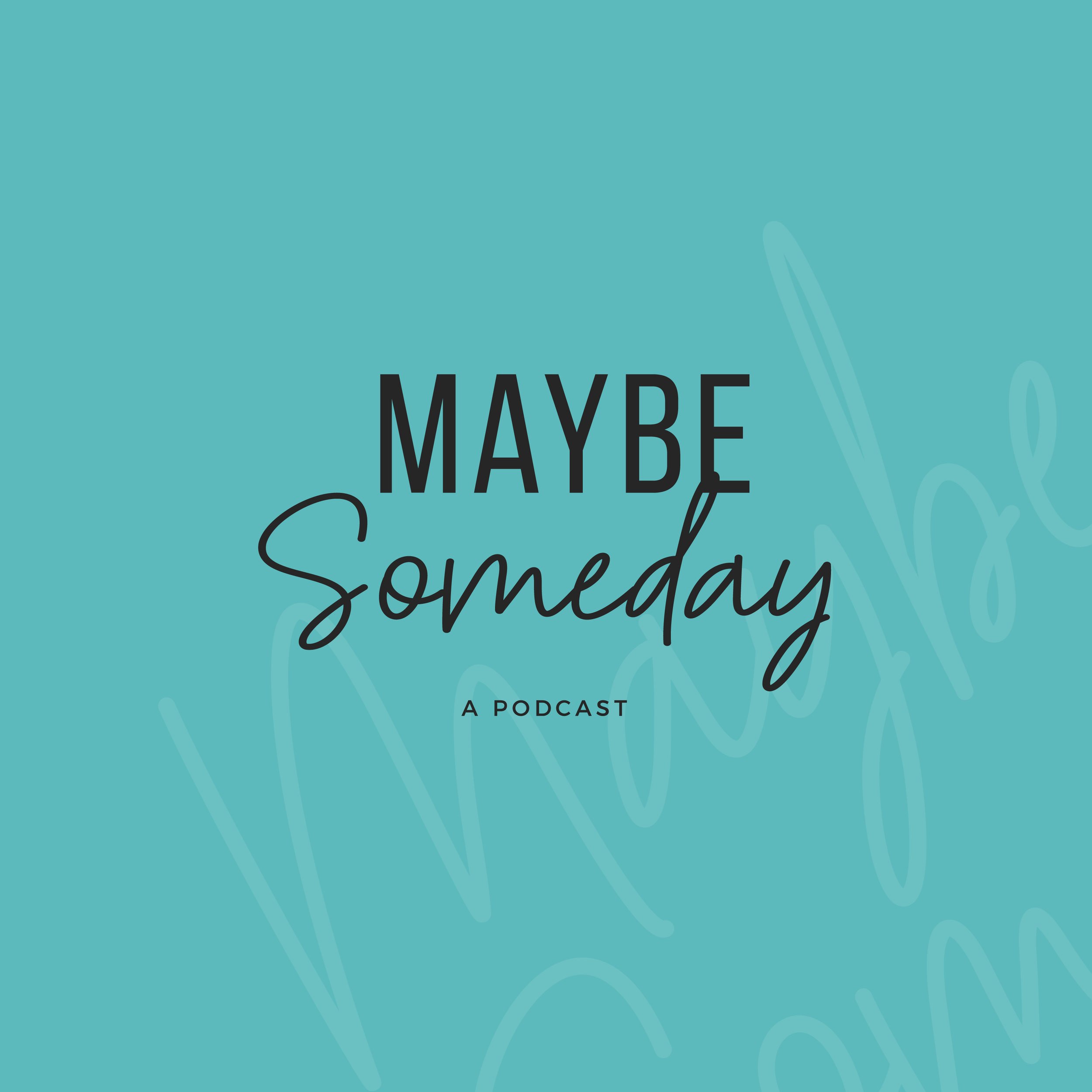 Maybe Someday Logo