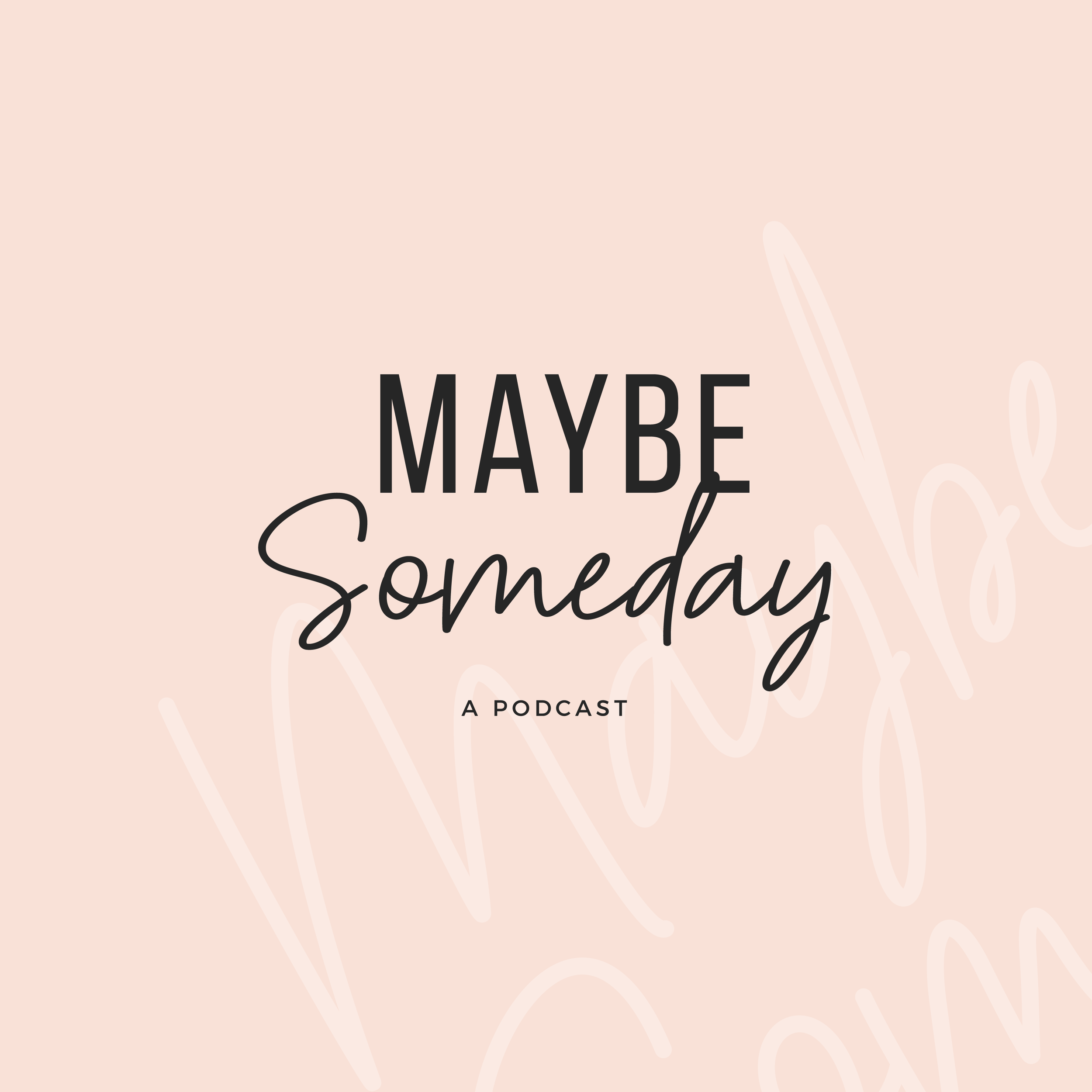 Maybe Someday-Podcast Artwork-09.png