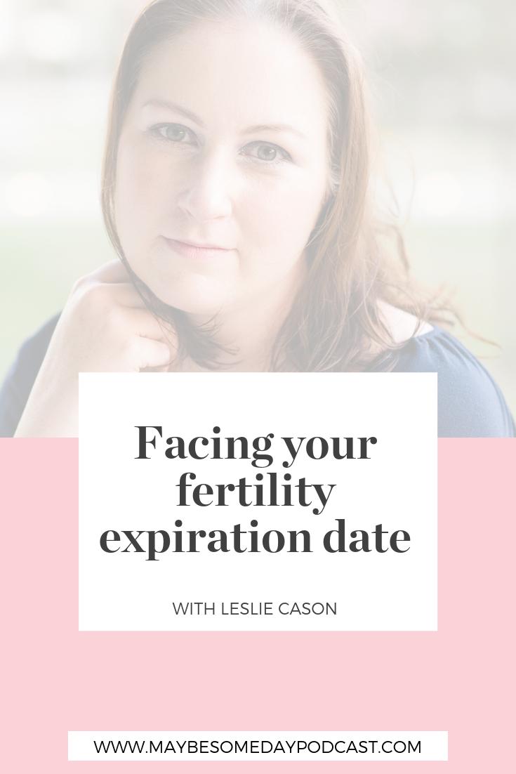 Facing your fertility expiration date