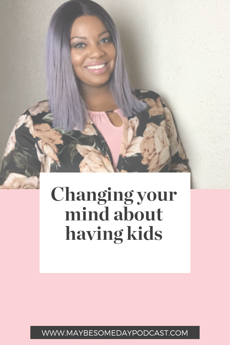 Changing your mind about having kids