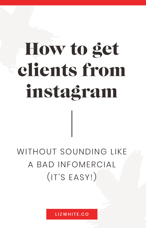 How to get clients from Instagram without sounding like a bad infomercial is easier than you think! Follow these three tips to make the most of your instagram account and bring in clients you'll love working with!