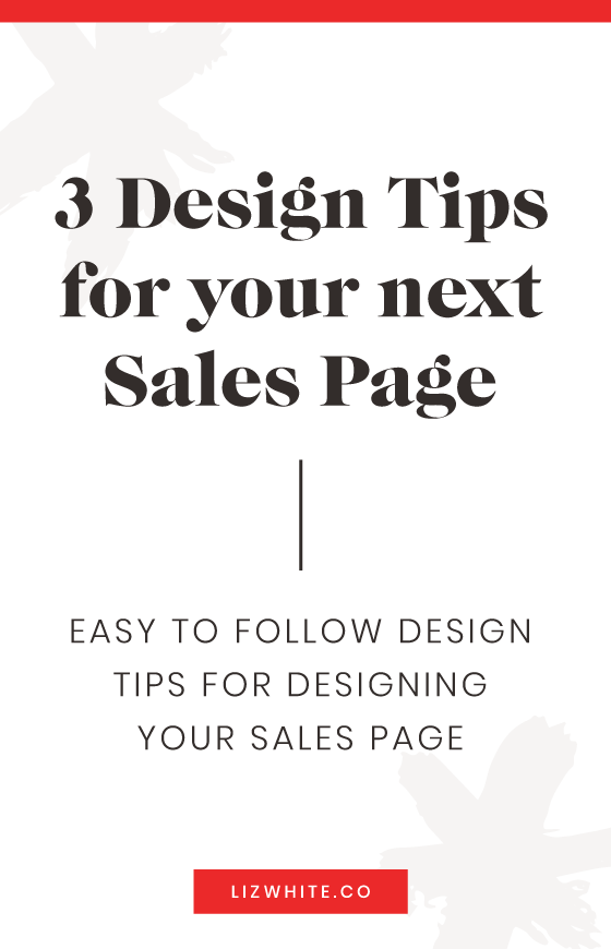 Top 3 tips for designing your next sales page.