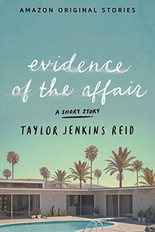 Evidence of the Affair (novella 3/5) - Dear stranger…A desperate young woman in Southern California sits down to write a letter to a man she's never met—a choice that will forever change both their lives.My heart goes out to you, David. Even though I do not know you…The correspondence between Carrie Allsop and David Mayer reveals, piece by piece, the painful details of a devastating affair between their spouses. With each commiserating scratch of the pen, they confess their fears and bare their souls. They share the bewilderment over how things went so wrong and come to wonder where to go from here.Told entirely through the letters of two comforting strangers and those of two illicit lovers, Evidence of the Affair explores the complex nature of the heart. And ultimately, for one woman, how liberating it can be when it's broken.Taylor Jenkins Reid is a must read author for me and this novella didn't disappoint! Daisy Jones and the Six is on my TBR list for April!Bonus: This book and the accompanying audiobook are free to Amazon Prime members.