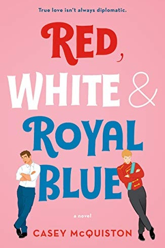 Red, WHite & Royal Blue - Light Fiction, Released May 14, 2019Plot: What happens when America's First Son falls in love with the Prince of Wales?My thoughts: There are a lot of books lately that depict a non-traditional relationship and I'm Here. For. It. When America's First Son and the Prince of Wales get into a tiff and the paparazzi document it, the White House and Palace stage a truce. What they didn't expect is for the men to start a romantic relationship. This book seems joyful, fun, and like the perfect beach read. I can't wait!Thank you to NetGalley for sending me an advanced reading copy of this book.