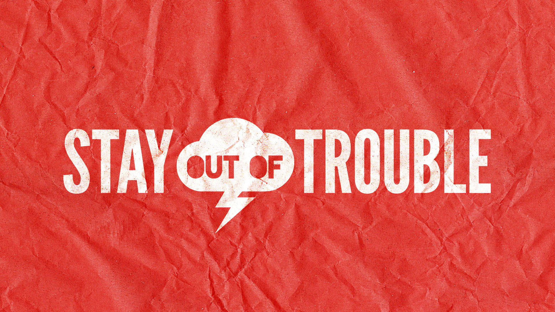 Stay out of trouble - Artboard 1 (1).jpg