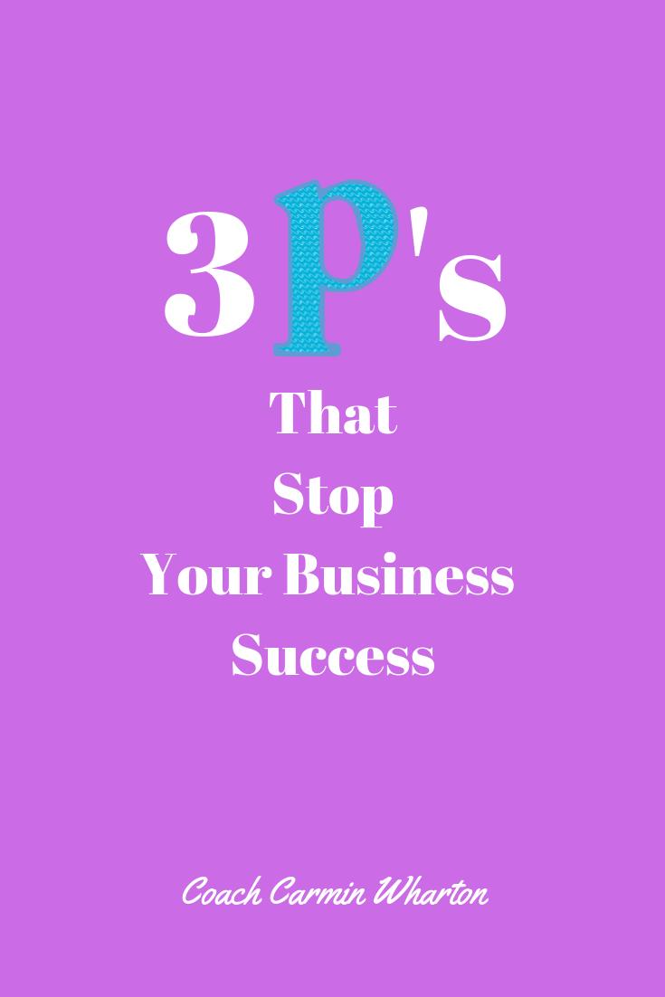 3 P's That Stop Your Biz Success.png