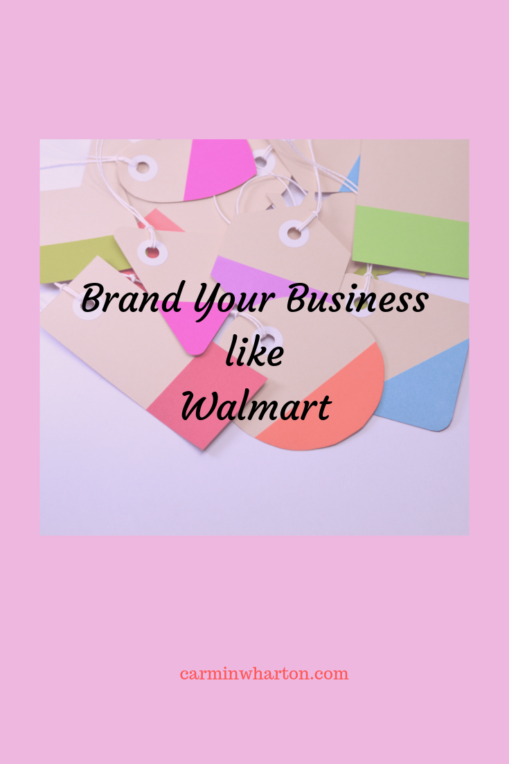 Brand Your Business Like Walmart.png