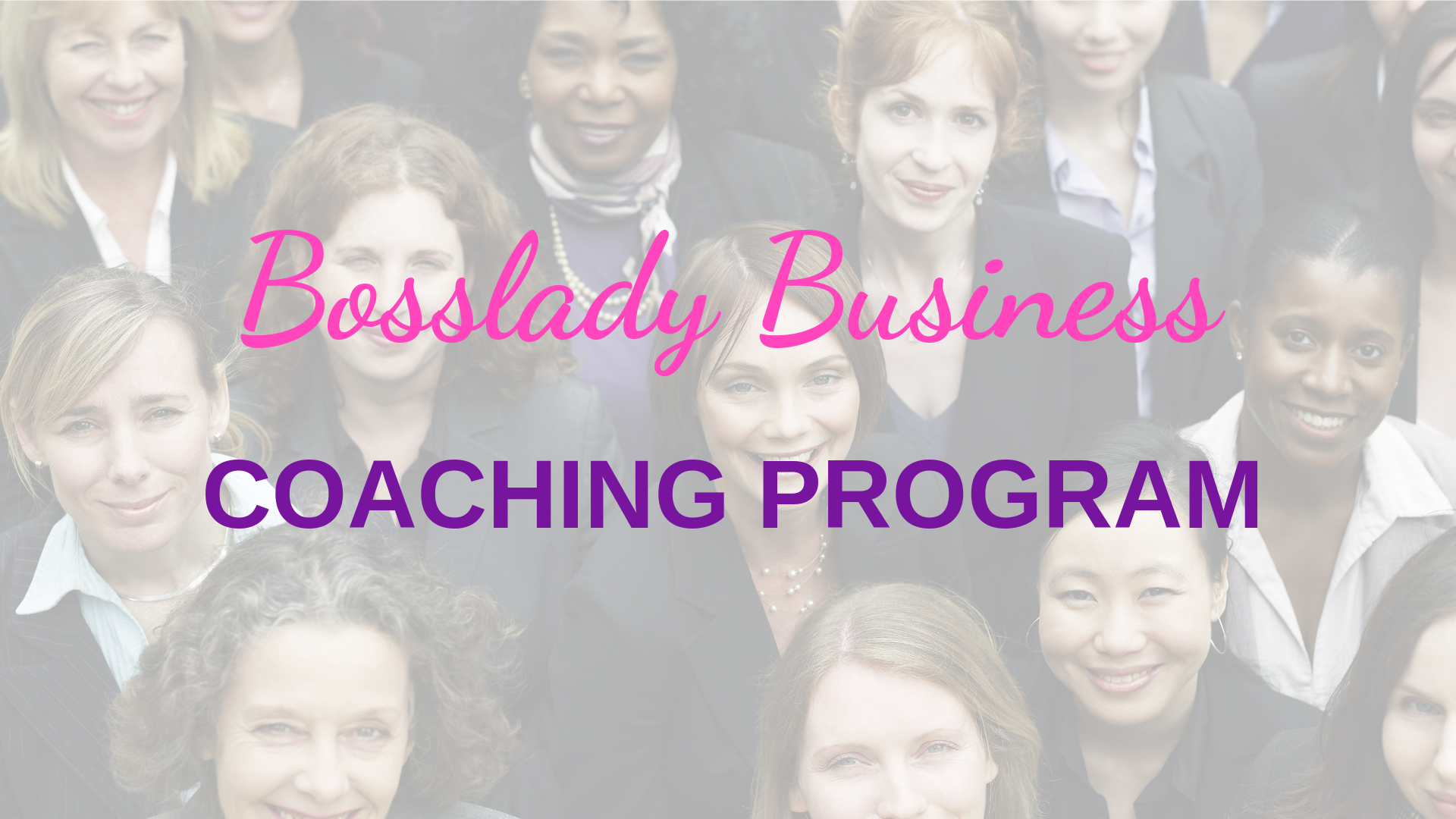 Bosslady Business Coaching Program group of multicultural women.