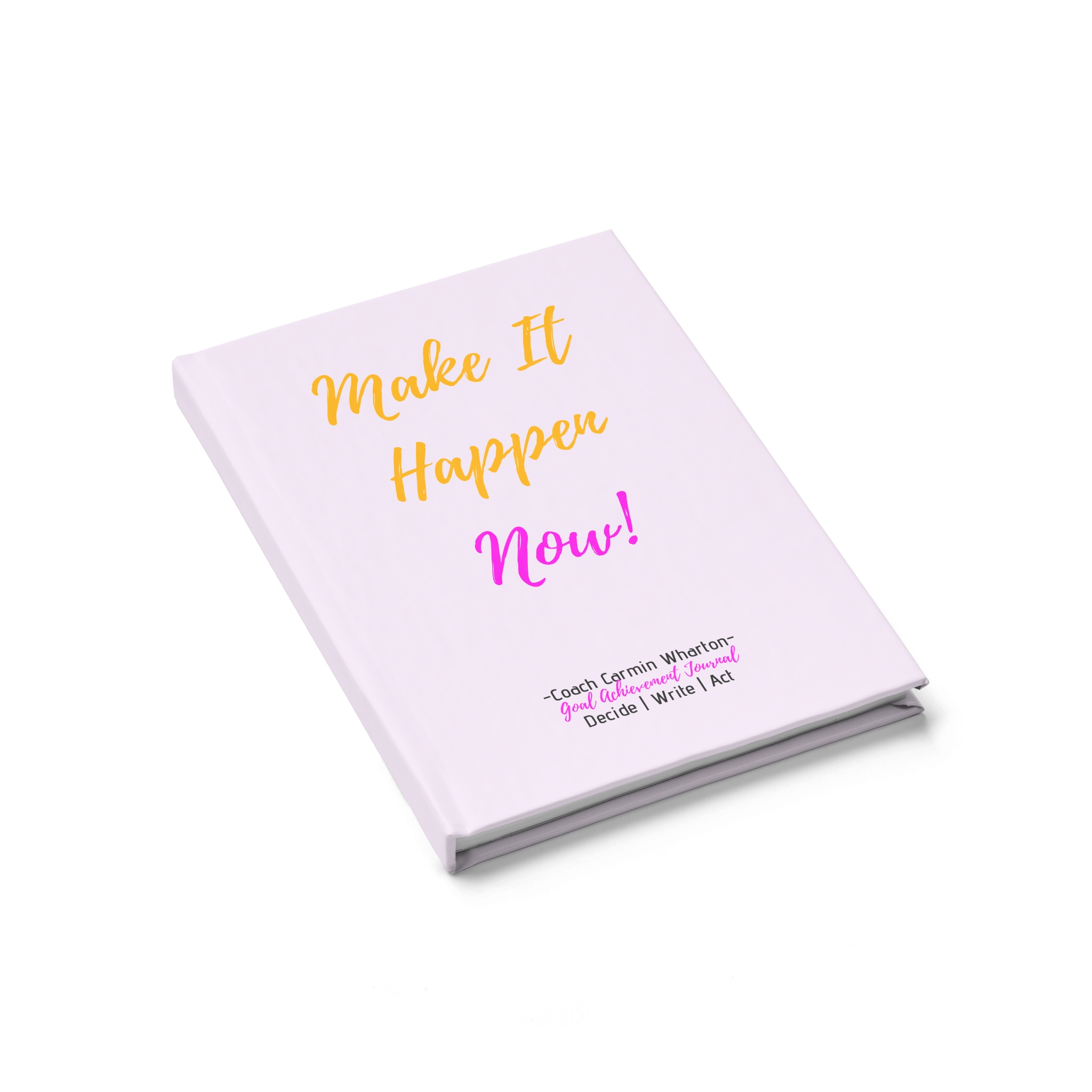 Make It Happen Now! Journal  - $21.75   -