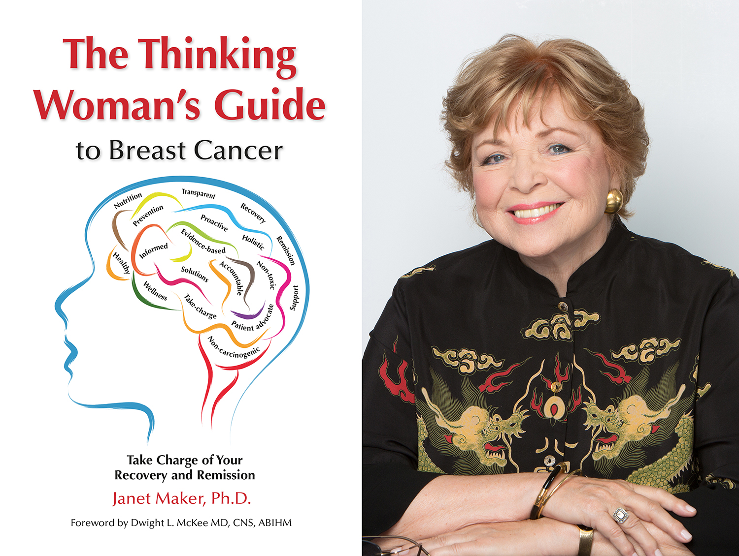 Dr. Janet Maker is a cancer survivor and the author of  The Thinking Woman's Guide to Breast Cancer: Take Charge of Your Recover and Remission .