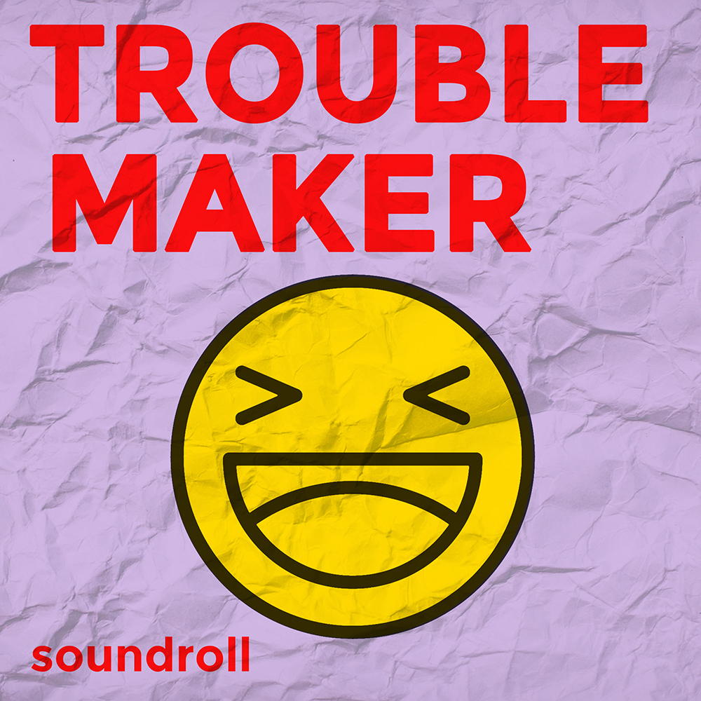 Troublemaker by Soundroll