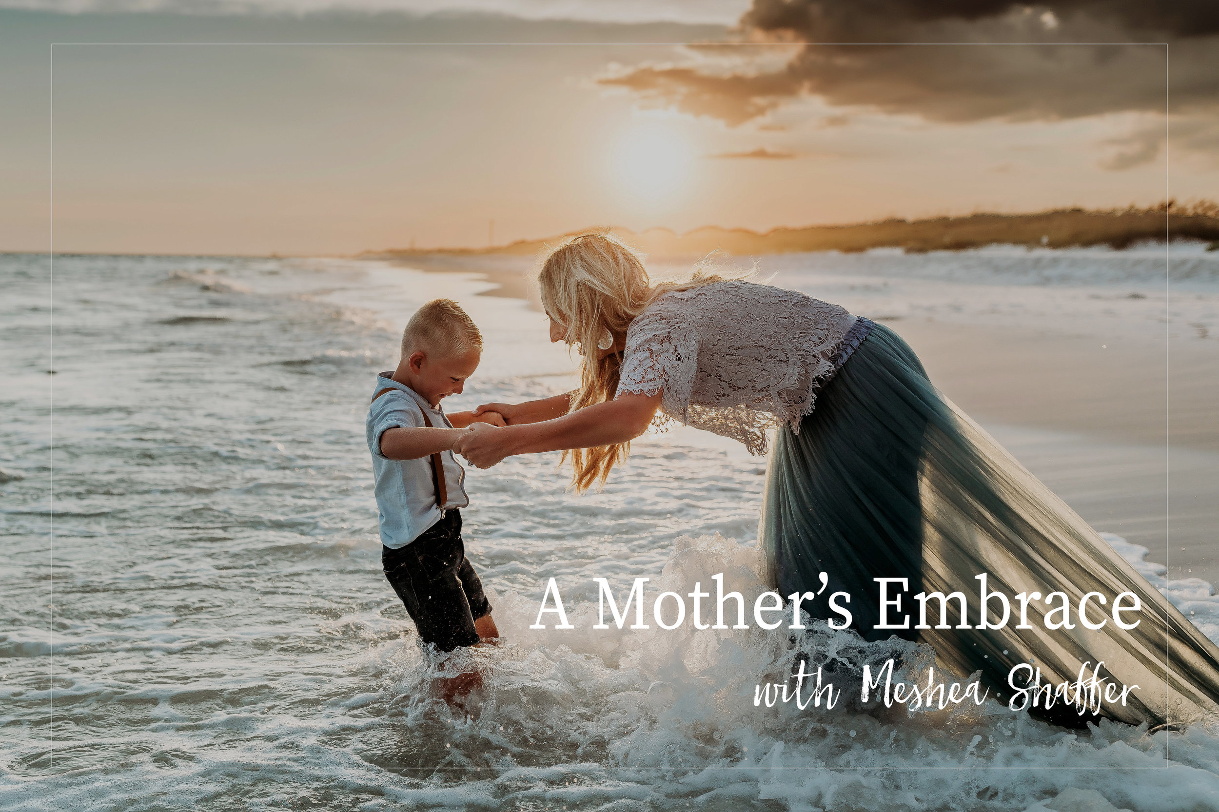 A Mother's Embrace - with Meshea Shaffer
