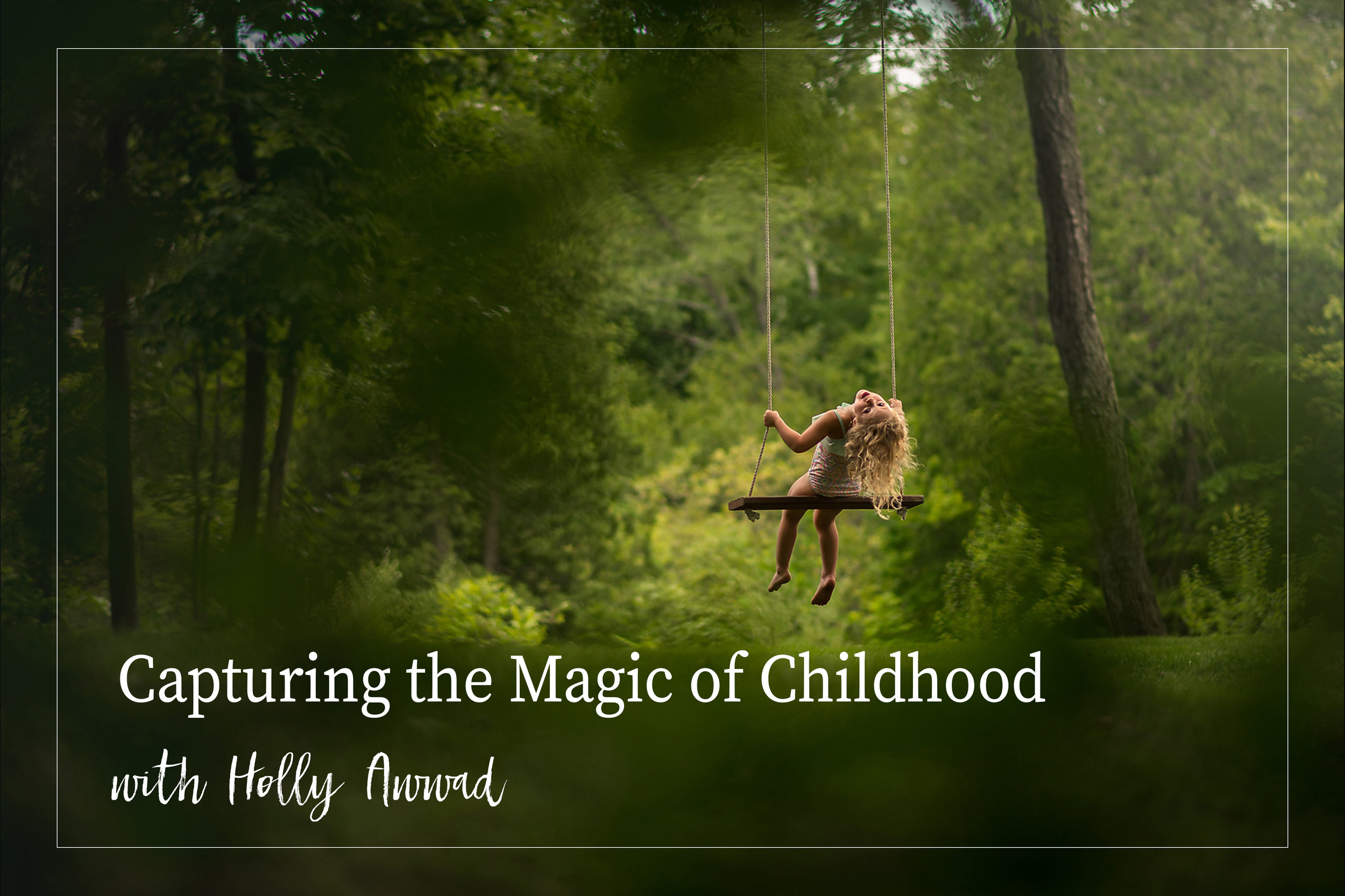 Capturing the Magic of Childhood - with Holly Awwad