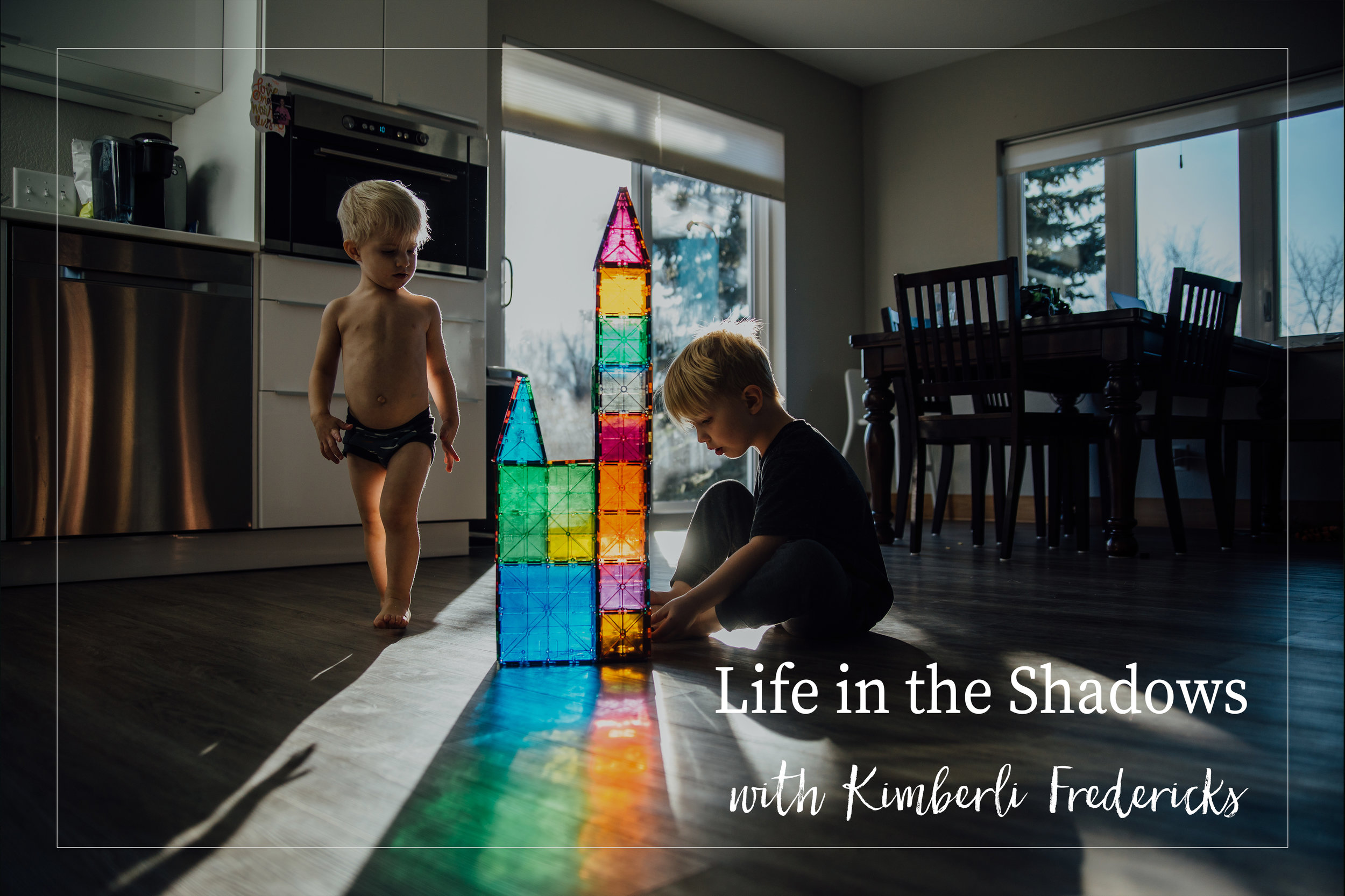 Life in the Shadows - with Kimberli Fredericks